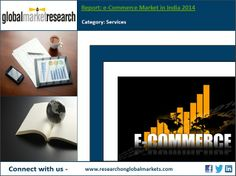 e-Commerce Market in India 2014   Market Research Report http://www.researchonindia.com/e-commerce-market-in-india-2014.html