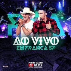BOX SERTANEJO (MUSICFREE592): BAIXAR CD PEDRO PAULO E ALEX - AO VIVO EM FRANCA S...