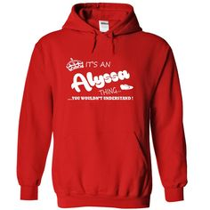 Visit site to get more design a shirt cheap, cheap shirts, custom made t shirts cheap, cool cheap t shirts, cheap funny t shirts. Its an Alyssa Thing, You Wouldnt Understand !! Name, Hoodie, t shirt, hoodies