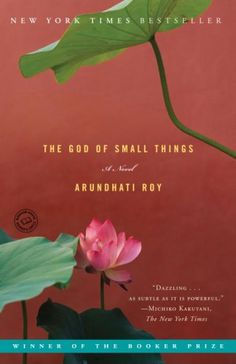 The God of Small Things: A Novel by Arundhati Roy http://www.amazon.com/dp/0812979656/ref=cm_sw_r_pi_dp_qd83tb10K6S4HP0K