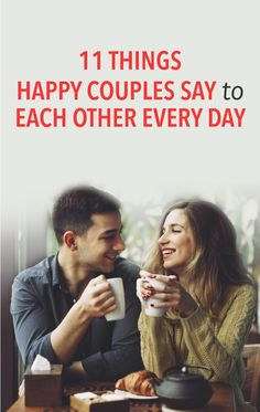 11 things happy couples say to each other every day