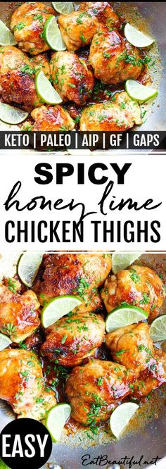 Spicy Honey Lime Chicken Thighs (Keto, Paleo, AIP, GAPS) - Eat Beautiful You'll love the sweet, spicy and citrusy sauce that caramelizes on these easy-to-cook chicken thighs. Perfect for a weekly delicious dinner entrée! Lime Chicken Recipes, Honey Lime Chicken, Keto Chicken Thigh Recipes, Asian Chicken, Chicken Curry, Chicken Wings, Paleo Recipes, Real Food Recipes, Easy Paleo Dinner Recipes