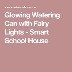 Glowing Watering Can with Fairy Lights - Smart School House