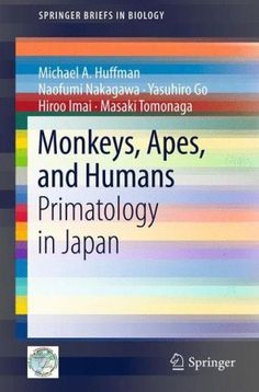 Monkeys,+Apes,+and+Humans:+Primatology+in+Japan