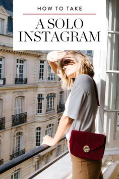 How to Take a Solo Instagram and Not Feel Ungodly Awkward via @PureWow