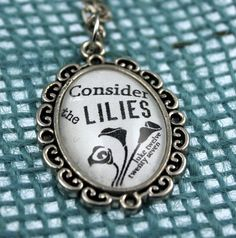 Want to get this for my mom - Luke 12:27 Consider the Lilies Vintage style loop Christian Pendant necklace