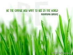 """""""Be the change you want to see in the world."""" -Mohandas Gandhi inspirational quote desktop wallpaper (click to download)"""