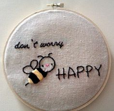 """Embroidery Hoop Wall Art Don't Worry """"Bee"""" Happy"""