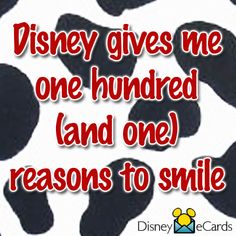 Disney gives me one hundred (and one) reasons to smile Disney Time, Walt Disney World, Disney Stuff, Disney Questions, Disney Cards, Disney Addict, Reasons To Smile, Disney Quotes, Smile Quotes