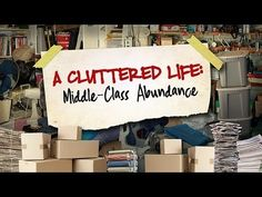 VIDEO: Stuff -- A Cluttered Life: Middle-Class Abundance (Ep. - UCTV - University of California Television What clutter does to our relationships and our families Do It Yourself Organization, Organization Ideas, Declutter Your Life, Family Organizer, Consumerism, The Middle, What You Can Do, Getting Organized, A Team