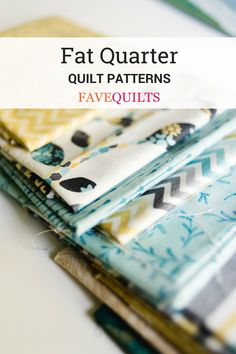 Break out your prettiest precuts for this list of free fat quarter quilt patterns and tutorials!