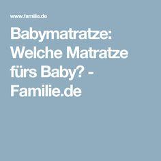 Babymatratze: Welche Matratze fürs Baby? - Familie.de