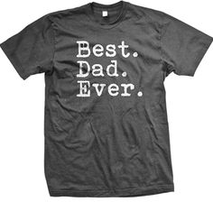 Best Dad Ever Funny Mens Fathers Day Holiday or Gift Tee TShirt Charcoal Large *** Visit the image link more details. Funny Dad Shirts, Father's Day T Shirts, Mens Tee Shirts, Dad To Be Shirts, Cool T Shirts, Fall Shirts, First Fathers Day Gifts, Funny Fathers Day, Gifts For Dad