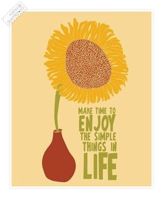 Make Time To Enjoy The Simple Things In Life Quote