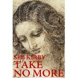 Take No More (The murder mystery thriller) (Kindle Edition)By Seb Kirby