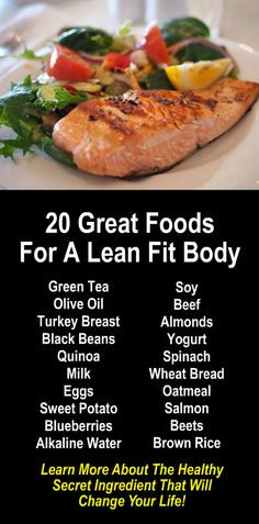 20 Great Foods For A Lean Fit Body: Green tea, olive oil, turkey breast, black beans, quinoa, milk, eggs, sweet potato, blueberries, alkaline water, soy, beef, almonds, yogurt, spinach, wheat bread, oatmeal, salmon, beets, brown rice. Learn more about the http://www.buzzblend.com