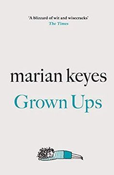 Grown Ups by Marian Keyes Book Cover Best Books To Read, New Books, Marian Keyes Books, Reading Online, Books Online, Growing Up Book, Long Books, Thriller Books, Free Pdf Books