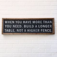 build a longer table quote wood sign by SplendidBeginnings Food Quotes, Me Quotes, Motivational Quotes, Inspirational Quotes, House Quotes, Jesus Quotes, Great Quotes, Quotes To Live By, Cool Words