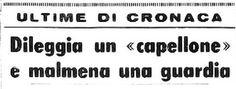 """16 marzo 1966: """"dileggia un capellone e malmena una guardia"""""""