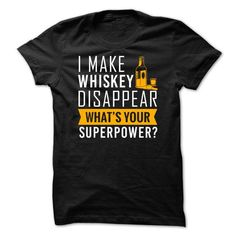 I make whiskey disappear - what your super power? - #shirt collar #victoria secret sweatshirt. SAVE => https://www.sunfrog.com/No-Category/I-make-whiskey-disappear--what-your-super-power.html?68278
