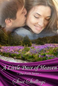 A Little Piece of Heaven (The Faith Series) by Staci Stallings, http://www.amazon.com/dp/B004MME4T0/ref=cm_sw_r_pi_dp_V.Wrsb1HY8N0K
