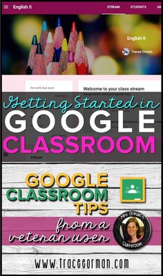 Getting Started on Google Classroom� www.traceeorman.com