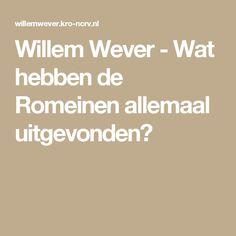 Willem Wever - Wat hebben de Romeinen allemaal uitgevonden?