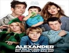 فيلم Alexander And The Terrible Horrible No Good Very Bad Day
