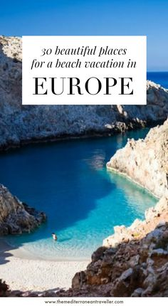 30 Beautiful Places for a Beach Vacation in Mediterranean Europe