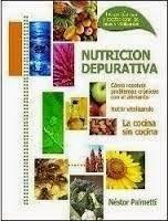 ALIMENTACION HOLISTICA: NUTRICION DEPURATIVA - NESTOR PALMETTI