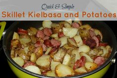 Skillet Kielbasa and Potatoes - Super easy and makes a great dinner!