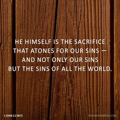 He himself is the sacrifice that atones for our sins - and not only our sins but the sins of the all the world. - 1 John 2:2 #NLT #Bible