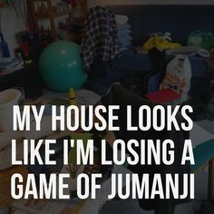 If your house always looks like you're losing in Jumanji, might as well let the world know. leave the game out or something. Funny Signs, Funny Memes, Jokes, The Hard Way, Funny Photos, I Laughed, Decir No, Me Quotes, Humorous Quotes