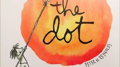 the dot by Peter H. Reynolds Read Aloud by Books Read Aloud For Children - YouTube