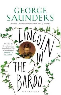 GENRE: Adult Fiction. GENRE: Adult Fiction. A novel about Abraham Lincoln and the death of his eleven year old son, Willie, at the dawn of the Civil War. Willie Lincoln finds himself trapped in a transitional realm, called, in Tibetan tradition, the bardo, and as ghosts mingle, squabble, gripe and commiserate, and stony tendrils creep towards the boy, a monumental struggle erupts over young Willie's soul.