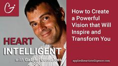 No. 011 How to Create a Powerful Vision that Will Inspire and Transform You
