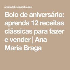 Bolo de aniversário: aprenda 12 receitas clássicas para fazer e vender | Ana Maria Braga