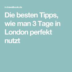 Die besten Tipps, wie man 3 Tage in London perfekt nutzt