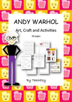 Visual Arts Kids - Andy Warhol: This resource is suitable for a variety of grades - just scaffold younger children and extend for older children. The activities provided will provide a comprehensive study of Andy Warhol and a variety of activities to explore his life, the link between visual art and our world and techniques to explore.
