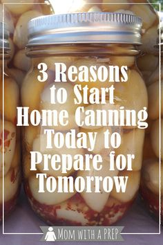 Mom with a PREP | Need a reason to start home canning? Here are 3 to get you started on your way to a PREPared Pantry for your family!