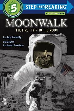 Moonwalk: The First Trip to the Moon (Step-Into-Reading, Step 5) by Judy Donnelly http://www.amazon.com/dp/0394824571/ref=cm_sw_r_pi_dp_-JCtub116QQKM