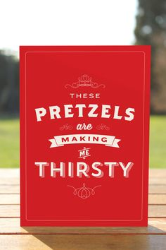These Pretzels are Making Me Thirsty Greeting Card by Signfeld #Seinfeld #Signfeld