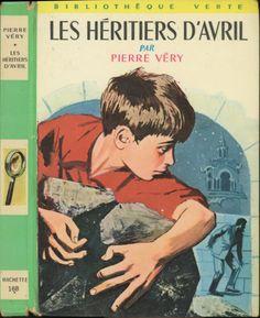 Jacques Poirier - Les Héritiers d'Avril , Pierre Véry, Hachette Bibliothèque Verte 1960