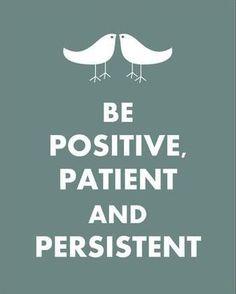 前向きで、忍耐強く、諦めない姿勢が大事。