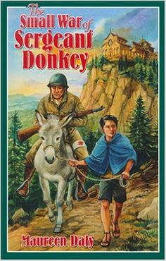 The Small War of Sergeant Donkey (Living History Library): Maureen Daly, Wesley Dennis: 9781883937478: Amazon.com: Books