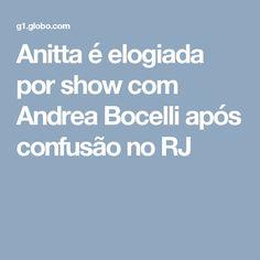 Anitta é elogiada por show com Andrea Bocelli após confusão no RJ
