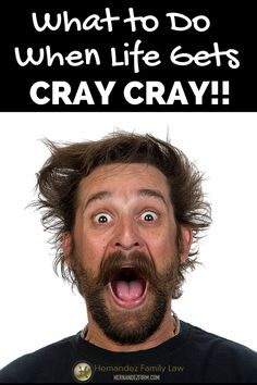 Life gets crazy for everyone at times. You can either fight it or you can roll with it. In this post, we give you six ideas for dealing with life when it gets cray cray. Read more here: http://www.hernandezfirm.com/cray-cray/  #craycray #crazy #overwhelmed #balance #homeostasis