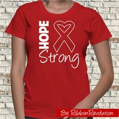 Hope Strong Shirt for causes such as AIDS, Blood Cancer, Heart Disease, HIV, Stroke and Vasculitis Awareness.