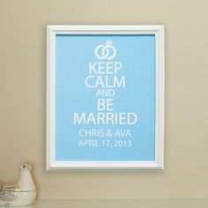 Keep Calm and Be Married Print