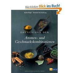 Das Lexikon der Aromen und Geschmackskombinationen: Amazon.de: K. Page A. Dornenburg: Bücher